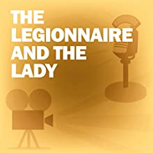 The Legionnaire and the Lady: Classic Movies on the Radio Radio/TV Program Auteur(s) : Lux Radio Theatre Narrateur(s) : Clark Gable, Marlene Dietrich