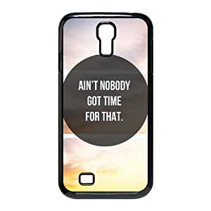 Ain't Nobody Got Time For That DIY Cover Case with Hard Shell Protection for SamSung Galaxy S4 I9500 Case lxa#915991