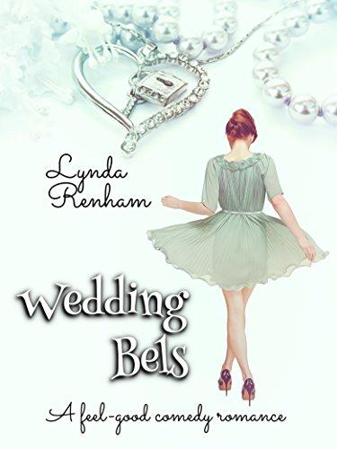 Wedding Bels A Feel Good Romantic Comedy Kindle Edition By Lynda