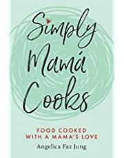 Simply Mamá Cooks: Food Cooked with a Mama's Love