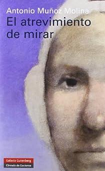 El atrevimiento de mirar par Muñoz Molina