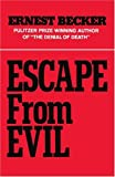 Escape from Evil, Ernest Becker, 0029024501