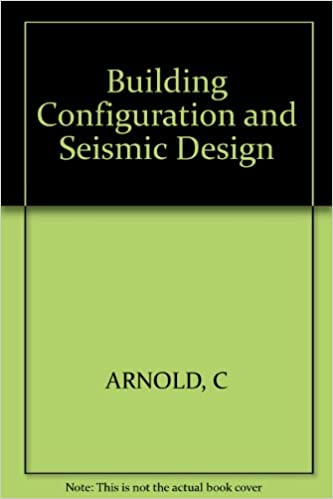 building configuration and seismic design christopher arnold robert reitherman 9780471861386 amazoncom books