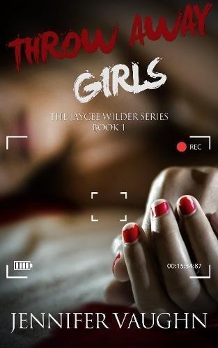 Throw Away Girls (The Jaycee Wilder Series)