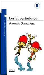 Los Superfosforos: Amazon.es: Santa Ana, Antonio: Libros