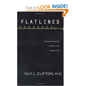 Flatlined: Resuscitating American Medicine Guy L. Clifton