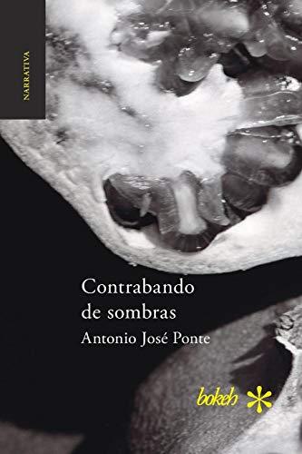 Contrabando de Sombras  [Ponte, Antonio Jose] (Tapa Blanda)