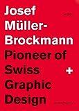 Josef Muller-Brockmann Pioneer of Swiss Graphic Design (new edition)