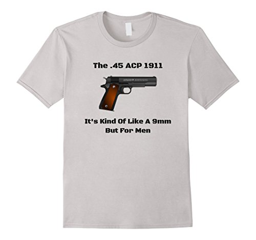 Men's .45 Caliber 1911 Pistol Like a 9mm But For Men Shirt Small Silver
