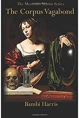 The Corpus Vagabond (The Memento Mortis Series) (Volume 2) Paperback
