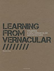 Learning from Vernacular: Towards a New Vernacular Architecture