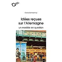 ALLEMAGNE AU-DELÀ DES IDÉES REÇUES