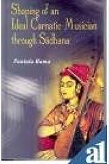 Shaping of an Ideal Carnatic Musician Through Sadhana Hardcover