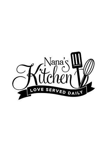 NANA\'S KITCHEN LOVE SERVED DAILY Novelty Aluminum Metal Sign 7X10 ...