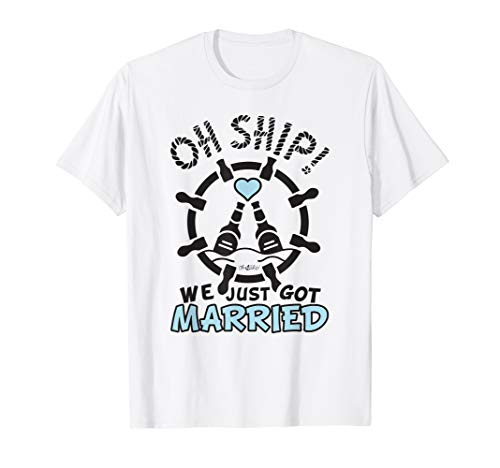 Oh Ship We Just Got Married - Oh Ship Cruise Shirts