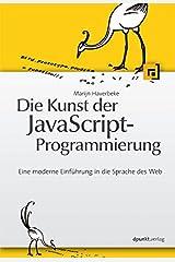 Die Kunst der JavaScript-Programmierung: Eine moderne Einführung in die Sprache des Web (German Edition)