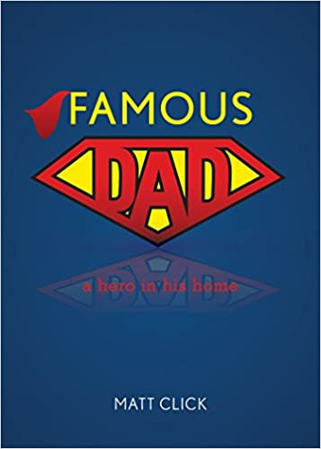 Famous Dad: A Hero In His Home
