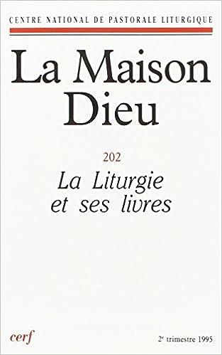 Liturgie et ses livres (la) (maison dieu no 202)