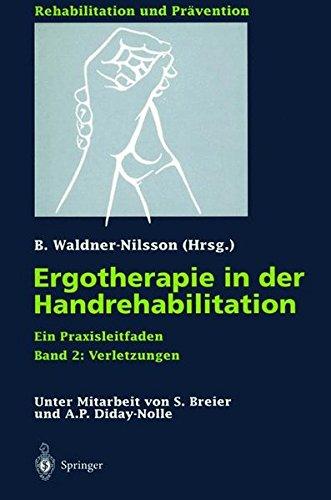 Ergotherapie in der Handrehabilitation: Ein Praxisleitfaden. Band 2: Verletzungen (Rehabilitation und Prävention, Band 360)