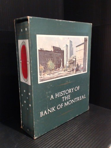 canadas-first-bank-a-history-of-the-bank-of-montreal-volumes-1-and-2