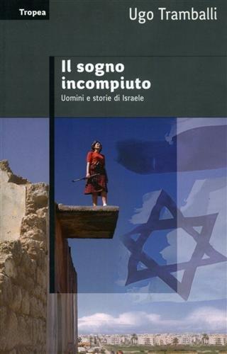 Download Il sogno incompiuto. Uomini e storie di Israele PDF