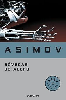 Bóvedas de acero (Serie de los robots 2) de [Isaac, Asimov]