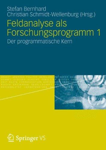 Feldanalyse als Forschungsprogramm 1: Der programmatische Kern  (Tapa Blanda)