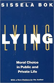 Lying: Moral Choice in Public and Private Life by Sissela Bok (1999-09-14)