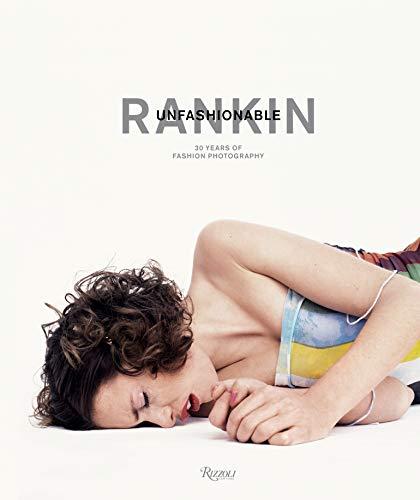 Image of Rankin: Unfashionable: 30 Years of Fashion Photography