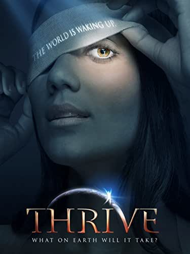 THRIVE: What On Earth WIll It Take?