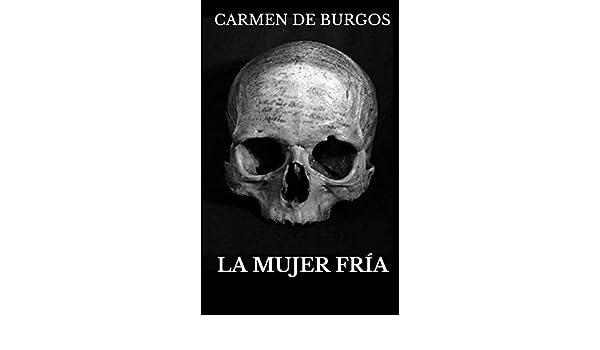 La mujer fría eBook: Carmen de Burgos: Amazon.es: Tienda Kindle