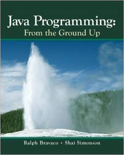 By Ralph Bravaco - Java Programming: From the Ground Up: 1st (first) Edition by McGraw-Hill Companies, The