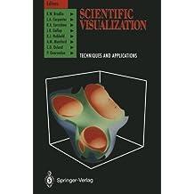 Scientific Visualization: Techniques and Applications