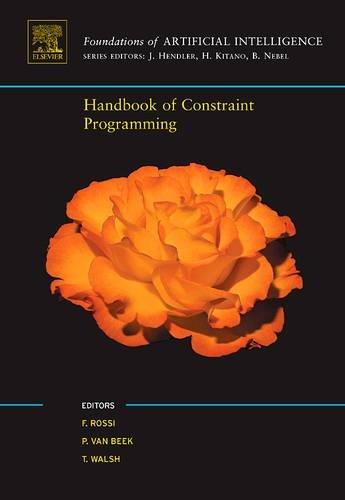 Handbook of Constraint Programming (Foundations of...