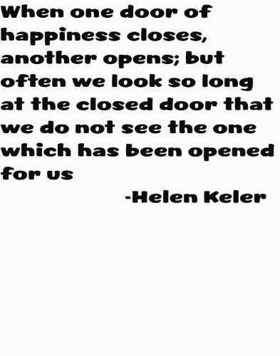 American Author Helen Keller Saying When One Door Of Happiness Closes,  Another Opens; But