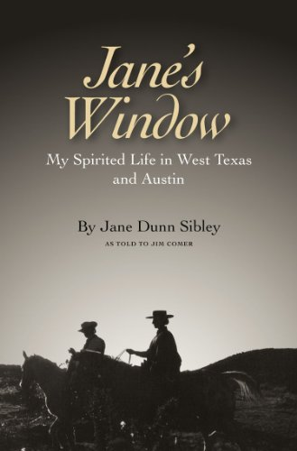 Jane's Window: My Spirited Life in West Texas and Austin (Clayton Wheat Williams Texas Life Series)