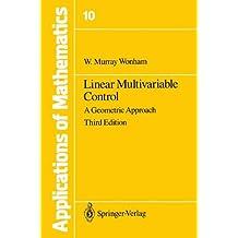 Linear Multivariable Control: A Geometric Approach