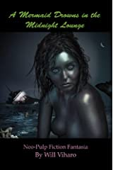 A Mermaid Drowns in the Midnight Lounge Kindle Edition