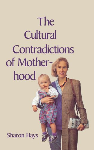 The Cultural Contradictions of Motherhood