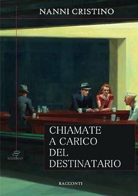Chiamate a carico del destinatario: Amazon.es: Cristino, Nanni: Libros en idiomas extranjeros