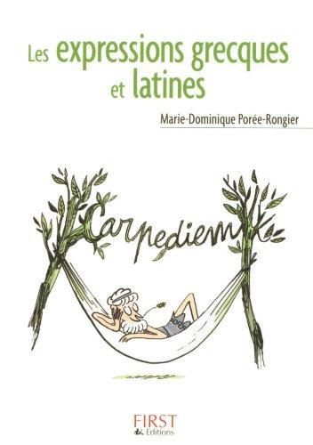 Petit livre de - Les expressions grecques et latines (LE PETIT LIVRE) (French Edition)