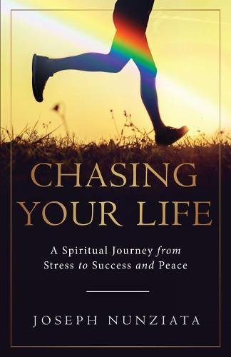D0wnl0ad Chasing Your Life: A Spiritual Journey from Stress to Success and Peace [E.P.U.B]