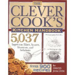 Cooks Handbook - The Clever Cook's Kitchen Handbook: 5,037 Ingenious Hints, Secrets, Shortcuts, and Solutions