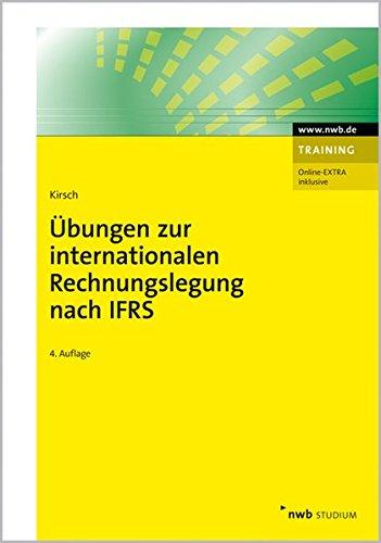Übungen zur internationalen Rechnungslegung nach IFRS (NWB Studium Betriebswirtschaft)