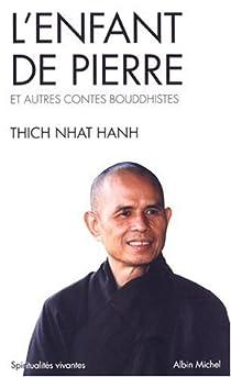 L'Enfant de pierre et autres contes bouddhistes par Hanh