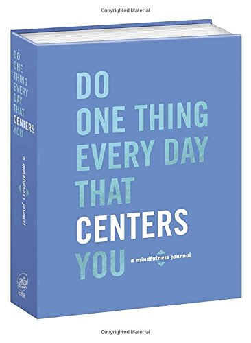 Do One Thing Every Day That Centers You: A Mindfulness Journal