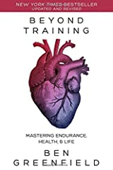 Beyond Training by Ben Greenfield (15-Apr-2014) Hardcover Hardcover