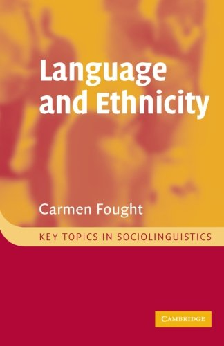 Language and Ethnicity (Key Topics in Sociolinguistics) - Language And Ethnicity