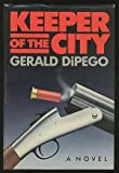 Keeper of the City, Gerald Di Pego, 0385237154