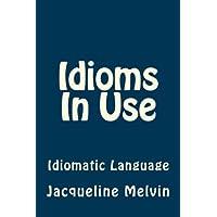 Idioms In Use: English Idioms & Phrasal Verbs